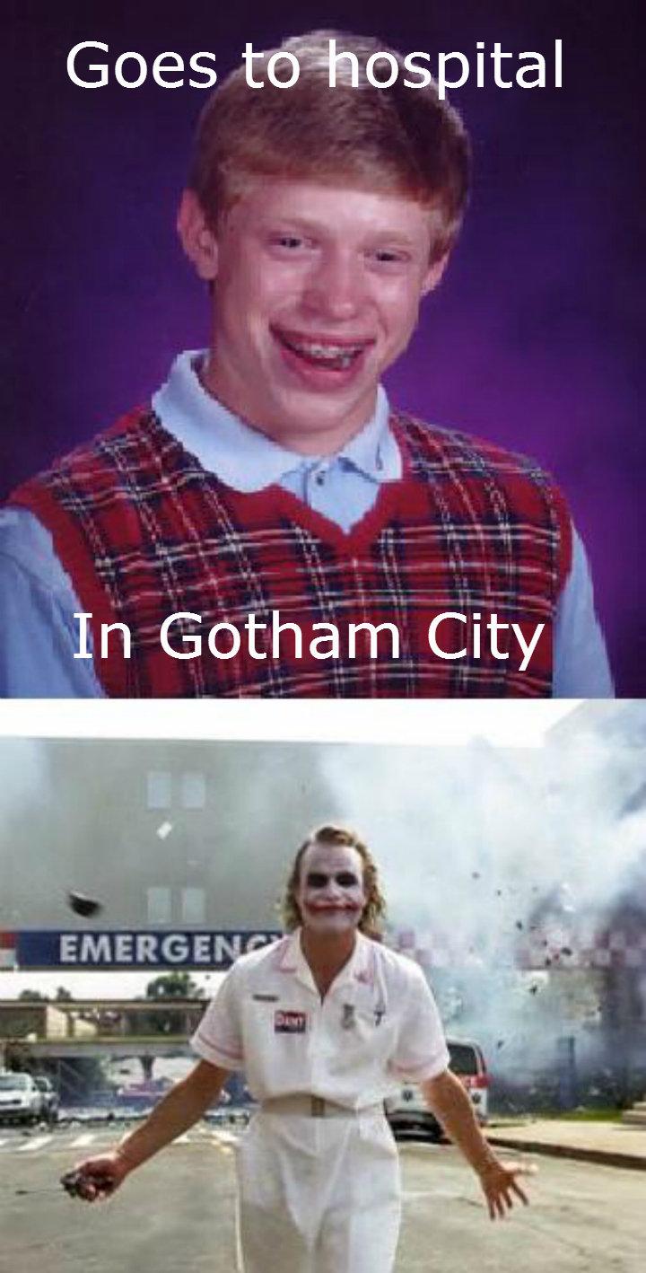 "Bad Luck Brian. R.I.P Heath Ledger.. Joker is like ""come at me bro?"" Bad Luck Brian R I P Heath Ledger Joker is like ""come at me bro?"""