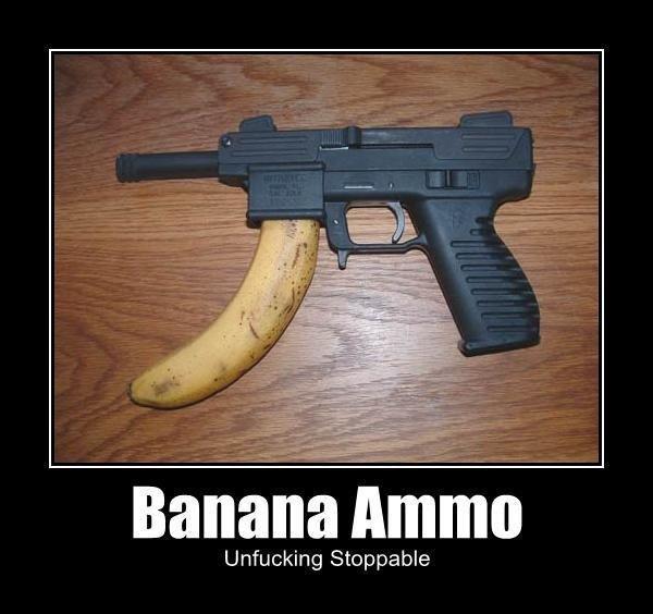 Banana ammo. chopper gunners and Ac 130's. Unfucking Stoppable. its called a banana clip Banana gun Ammo