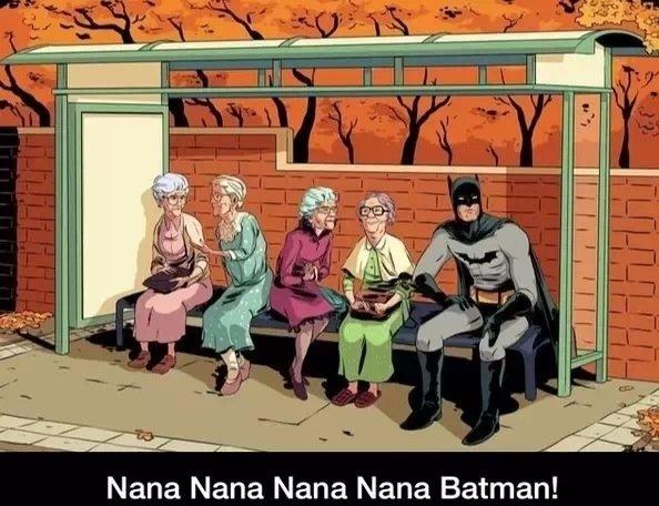 Batman in the 60s. . Nana Nana Nana Nana Batman! pun playing off his theme in the 60s