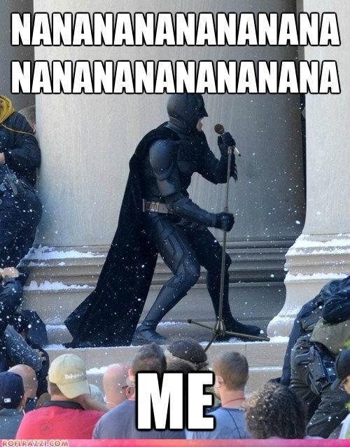Batman. nananananananananananananananana. batman