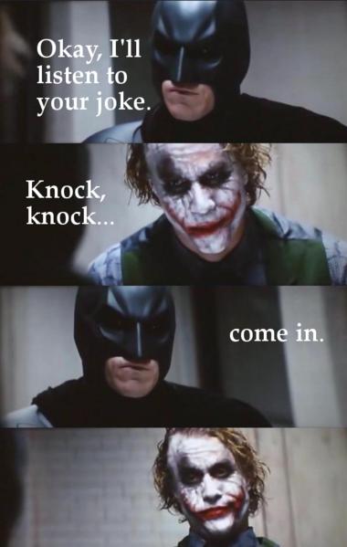 Batman. hehe.... My favorite one. xD funny batman jok