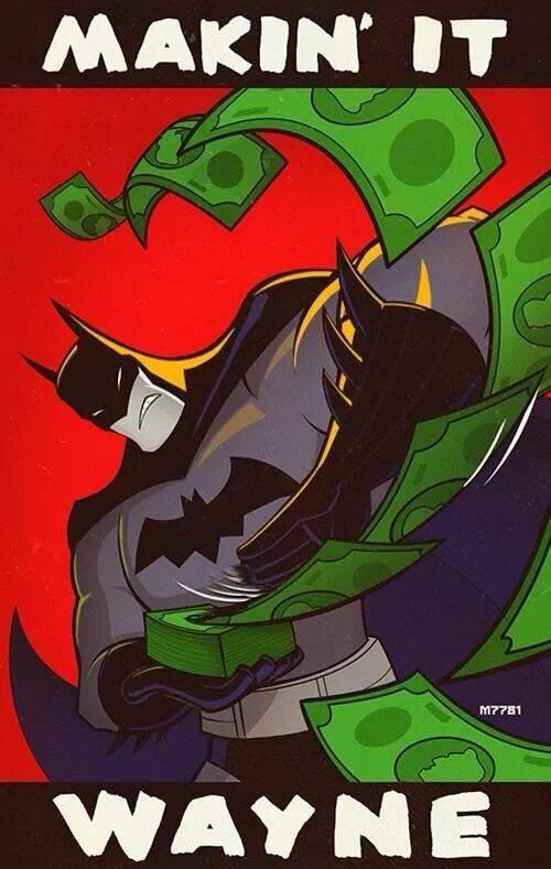 Batman´s superpower. .. Should say Bruce makin it Wayne Batman´s superpower Should say Bruce makin it Wayne