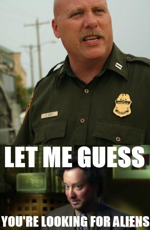 "Border Patrol - Aliens?. OC. etsi, Hill Alli"" aliens meme border patrol"