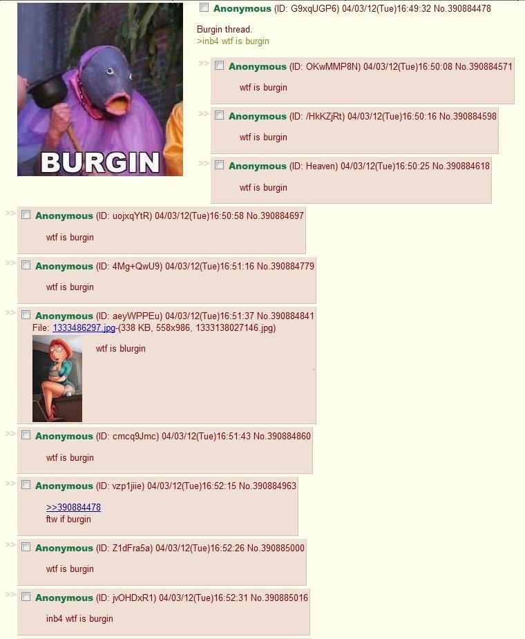 Burgin. Burgin.. wtf is burgin Effin burgin