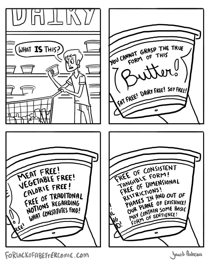 Butter. It's also gluten free. E, FIRE! an t {OM Butter