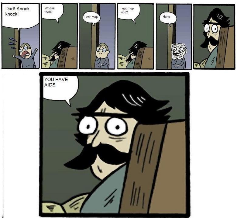 Father Son Meme. . Dad! Knock YOU HAVE AIDS Dad Son Meme Pen