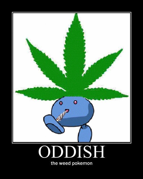 favorite pokemon. .. OP the oddish Pokemon weed Smoking Stoner