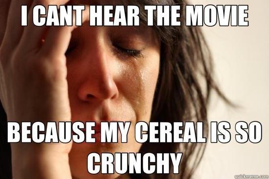 First world problems.. crunch. I m In f-' Tahiti'. I read that as Cerebral.. crunch crunch
