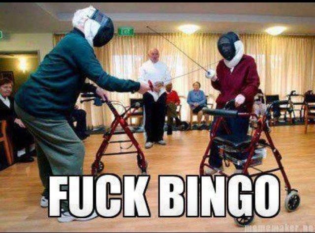 Fuck Bingo. bingo. old People