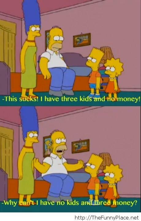 "Funny cartoons 2014. Funny cartoons 2014 . Why C' d n' t I have 111. 11 kids , e money?. ""Funny cartoons""? No it's The Simpsons. ""2014""? X:Suspicious funny"