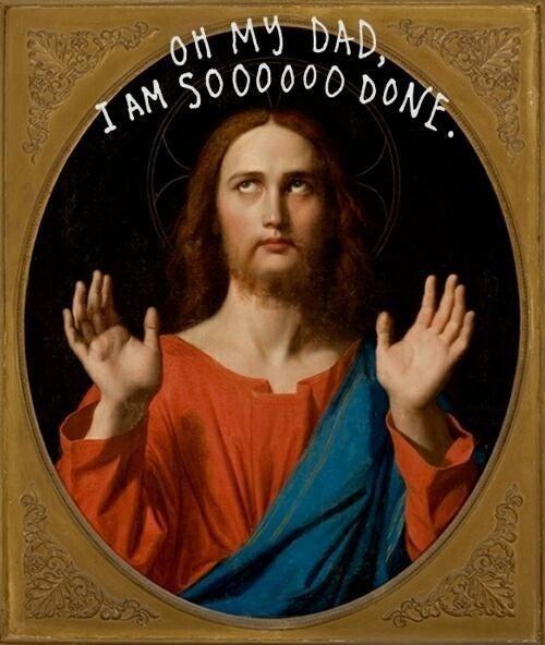 Jesus christ, what a drama queen.... .. When Jesus met Tumblr Jesus christ what a drama queen haha funny lol