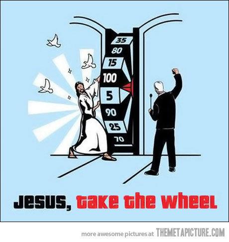 Jesus take the wheel. . Jesus take the wheel