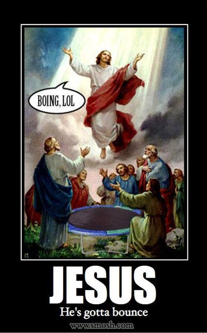 Jesus Likes To Go Boing. Credit to smosh.com.. He' s gotta bounce Jesus Likes To Go Boing Credit to smosh com He' s gotta bounce