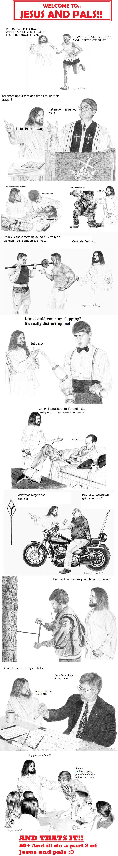 Jesus and Pals! Part 1. Part 4: /funny_pictures/344355/Jesus+and+Pals+Part+4/<br /> Part 2: /funny_pictures/340599/Jesus+and+Pals+Part+2/<br /> Part Jesus lol