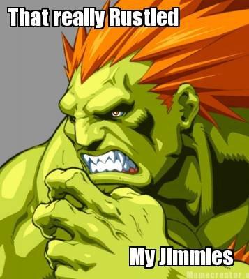 Jimmy. Fresh OC.. Everyone getting their jimmies rustled... chill out guys ;P Jimmy Fresh OC Everyone getting their jimmies rustled chill out guys ;P