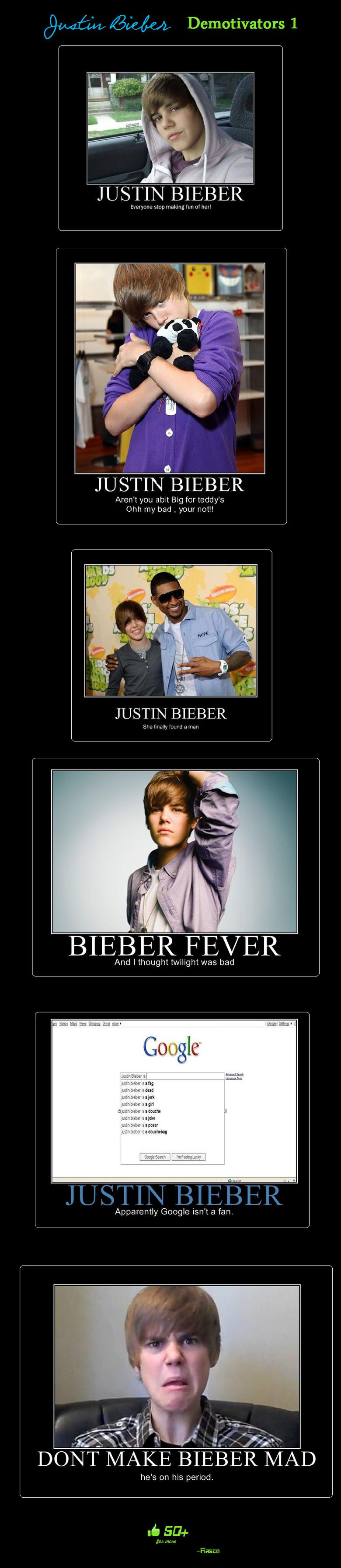 Justin Bieber Demotivators!. Justin Bieber Demotivators part 1, <br /> Part 2 - h/funny_pictures/500386/Justin+Bieber+Demotivators+2/<br /> Part 3 - justin bieber