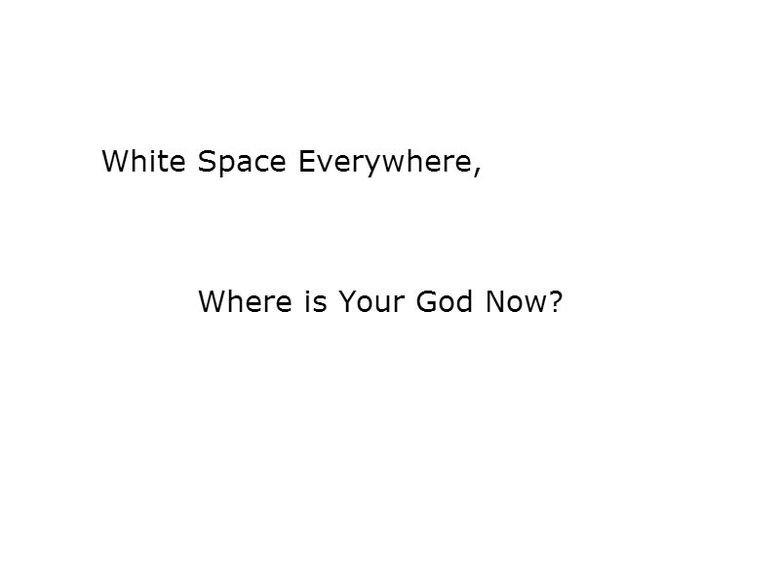 NaggerBlossom. you. White Space Everywhere, Where is Your God blow? NaggerBlossom you White Space Everywhere Where is Your God blow?