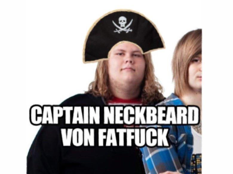 Neckbeard Von fat fuck. . Plt van Fat beard fag pirate neck hat