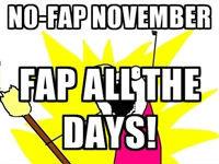 no fap november. .. You are weak. no fap november You are weak
