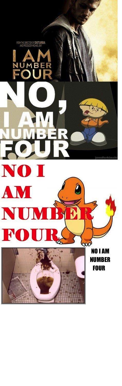 NO I AM NUMBER FOUR. KEEP ADDING!!!.. I AM NUMBER 4!! no i am Number Four