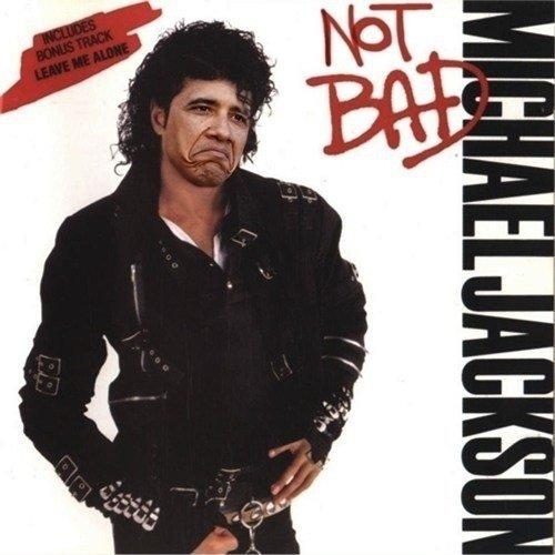 Not Bad. Michael Jackson - Not Bad. Not bad MICHAEL jackson meme the game