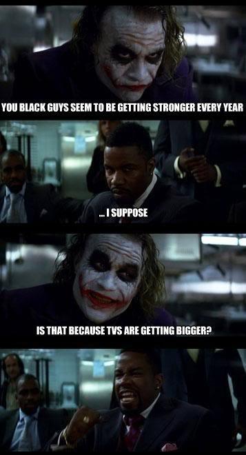 Racist Joker.. . IS TMT TUE ME FETICHE Elm! Ell?. BLAARRRGGGG dark knight blac