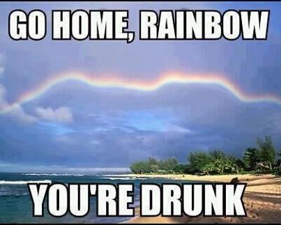 rainbow. .. Thats no rainbow.... rainbow Thats no