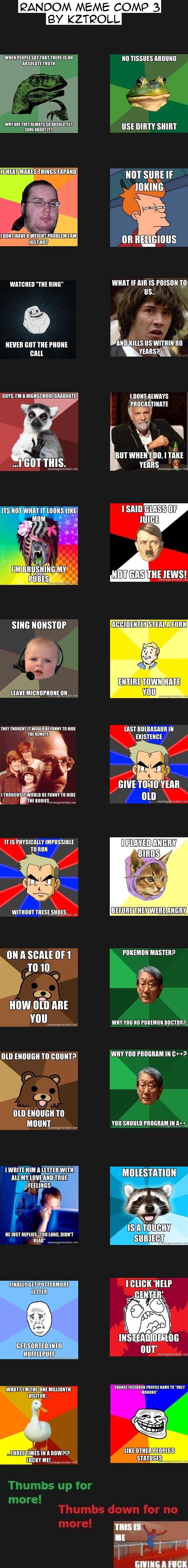 "Random Meme Comp 3. Thumbs and Subscribe for moar comps!!. FANDOM MEME COMP 3 BY KZTROLL WHEN ""ITU Mt ' IS IN mu um um IRWINS "" _ mun sun: nanny It WE NINE"" MIM random meme comp kztroll"
