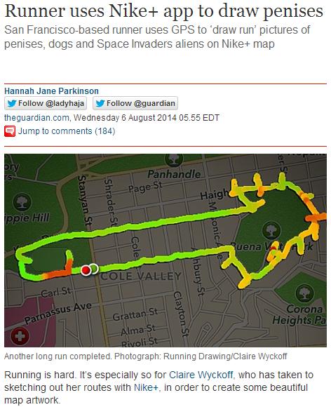 Runnig is hard. Sauce www.theguardian.com/technology/2014/aug/06/runner-nike-san-francisco-penis. Runner uses Nikes app to draw penises San runner uses GPS to ' Penis nikeplus News