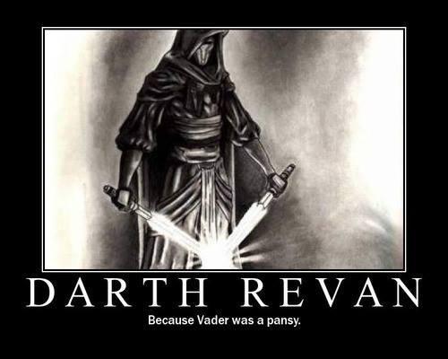 vaders a pansy. . Because Vader was El: pa nay. darth revan