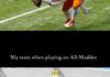 Madden players will understand