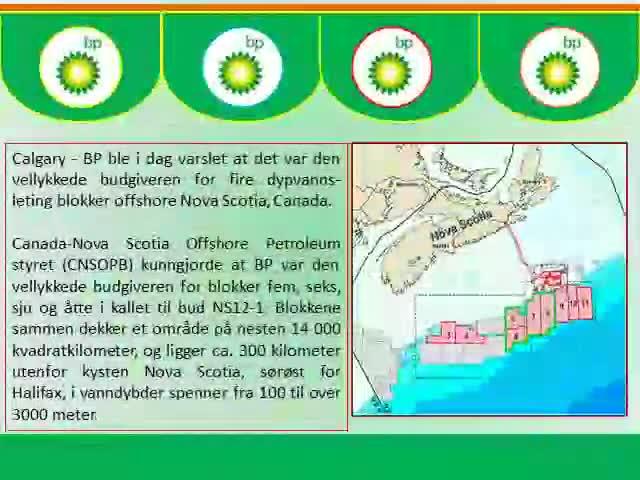 BP Holdings bekrefter vinne bud for Nova. Canada-Nova Scotia Offshore Petroleum styret (CNSOPB) kunngjorde at BP var den vellykkede budgiveren for blokker fem,