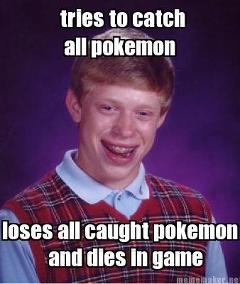 "bad luck brian plays pokemon. . II II"" In Pokemon"