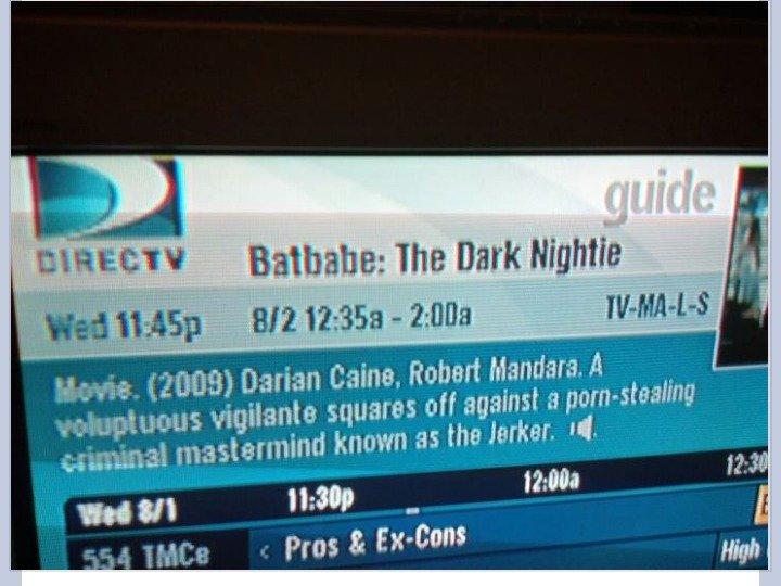 Batman: The Porn Version. I would watch it.... batman Porn version