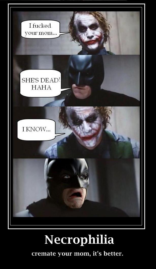"Batman nd Joker #1. . 1110111."" W'. Necrophilia cremate your mom, it' s better.. lolz Batman nd Joker #1 1110111 "" W' Necrophilia cremate your mom it' s better lolz"