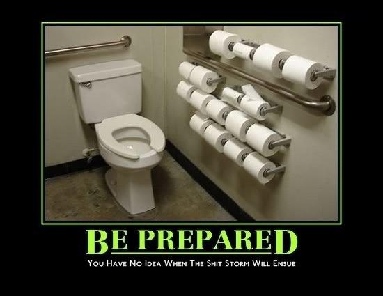 Be prepareD. Be prepareD. HAVE Nu IDEA WHEN THE SHIT WILL Ewan Be Prepared
