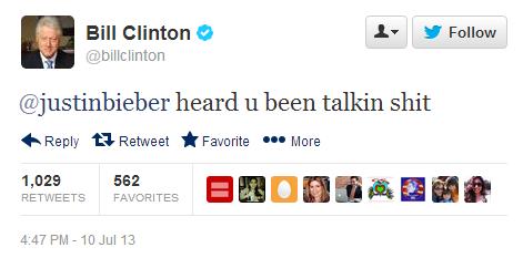 "Bill Clinton. don't know if repost but sure. iii Bill Clinton ' In I Follow heard 11 been talkin shit H Reply ti Retweet Favorite i"" More RETWEETS FAVORITES Bill Clinton don't know if repost but sure iii ' In I Follow heard 11 been talkin shit H Reply ti Retweet Favorite i"" More RETWEETS FAVORITES"