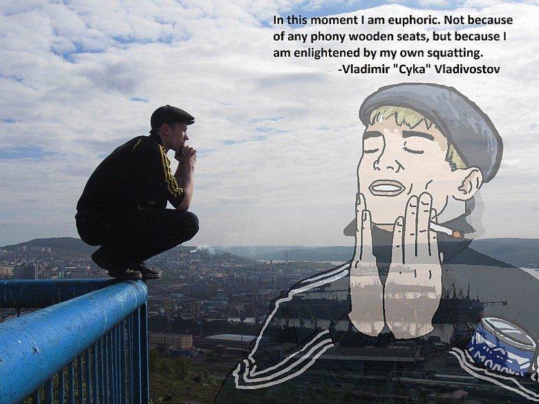 "эйфория. . I am euphoric. Not because aw; . .. I of any phony wooden seats, but because I am enlightened by my own squatting. Vladimir ""Esta"" Vladivostok euphoria slav neckbird"