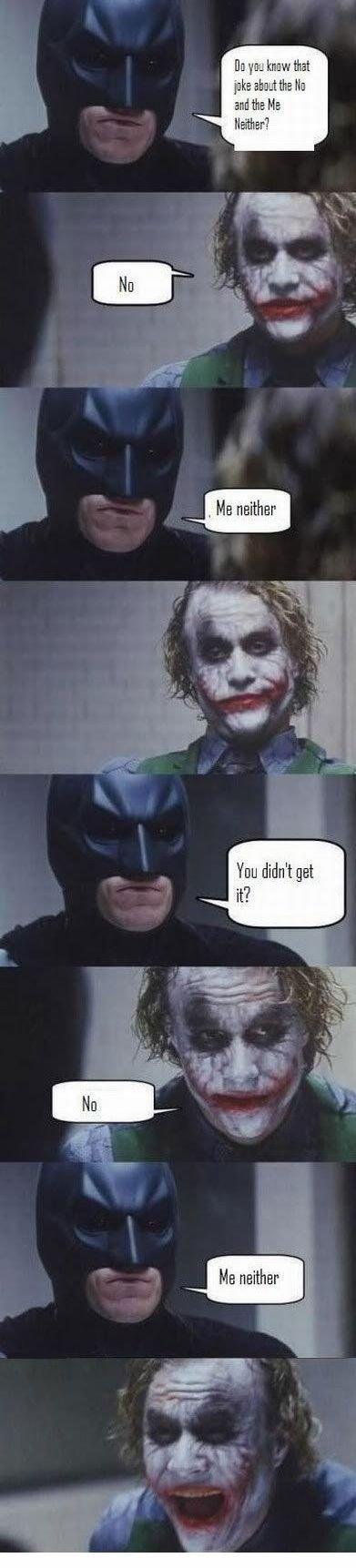 |. . and we Iain Driller? dim get. Batman told a joke? | and we Iain Driller? dim get Batman told a joke?