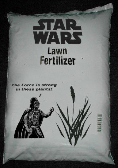 fertalizer. . WARS Lawn Fertilizer Thu Force is strung In effete plan tst ll). George Lucas. fertalizer WARS Lawn Fertilizer Thu Force is strung In effete plan tst ll) George Lucas