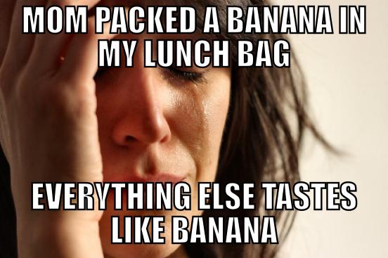 First World Problem: Banana. i hate this.. MY tum Mil) EVERYTHING ,. I hate bananas. first world prob Banana eddyav lol badluck brian like lmfao fail Anime ponyland COD