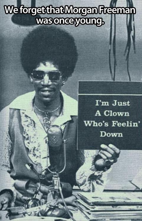 Freeman. . I' m Just A Clown Who' s Feelin' Freeman I' m Just A Clown Who' s Feelin'