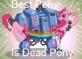 Fuck Ponies. .. Very old joke. Fuck Ponies Very old joke