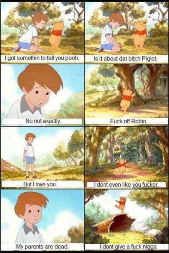 Fucking pooh. . Fucking pooh