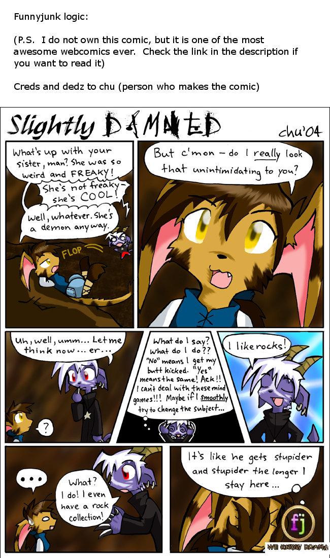 Funnyjunk Logic. I do NOT own this comic, raizy.deviantart.com/ owns the comic. Go read it!. Funnyjunk logic: RE. I do not own this comic, but it is one of the  logic fj slightl