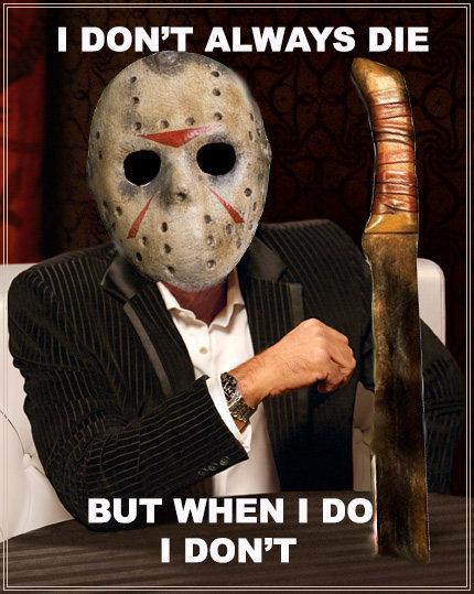 "Jason. Happy Halloween. I DON?' LWAYS DIE r, BUT WHEN I ""oi I DON' T. bitch please murdermurdermurd"