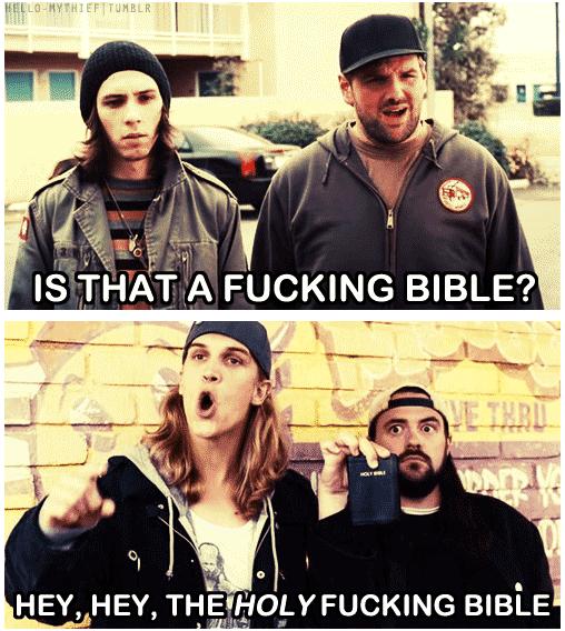 Jay and Silent Bob's Triumphant Return. . HE, HEY, THE' CRY FUCKING BIBLE Jay and Silent Bob's Triumphant Return HE HEY THE' CRY FUCKING BIBLE
