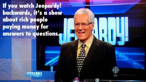 "jeopardy backwards. . it' s I! show alumni rial! 'ratable paying n""'"", for lla' ' llil' l Ia 'chrestions . jeopardy backwards it' s I! show alumni rial! 'ratable paying n""'"" for lla' ' llil' l Ia 'chrestions"