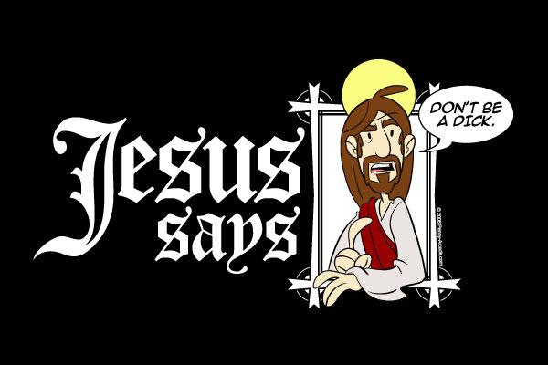 Jesus Says. . Jesus Says
