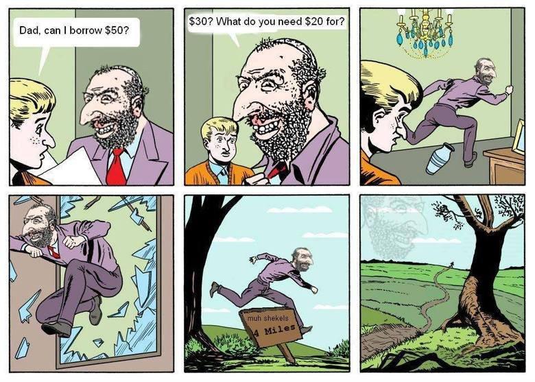 Jews. . Dad, can I borrow ? Jews Dad can I borrow ?